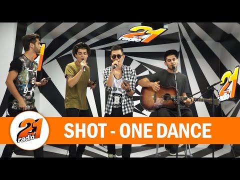 SHOT - One Dance (Drake COVER)(LIVE @ RADIO 21)
