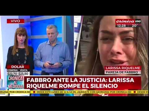Fabbro ante la justicia: Larissa Riquelme rompe el silencio
