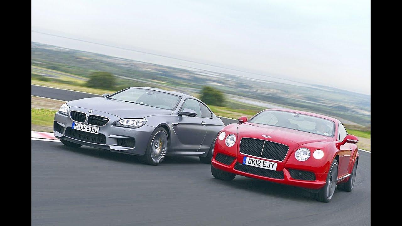 Bmw M6 Vs Bentley Continental Gt V8 Youtube