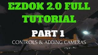 EZDOK V2 CONTROLS & CREATING CAMERAS   TUTORIAL PART 1
