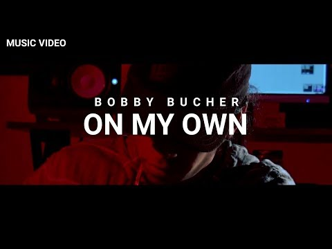 Bobby Bucher - On My Own [Official Music Video]
