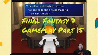 Greg Plays: Final Fantasy 7 Part 15