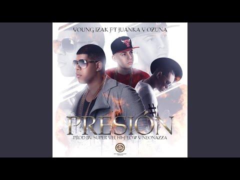 Presion (feat. Juanka & Ozuna)