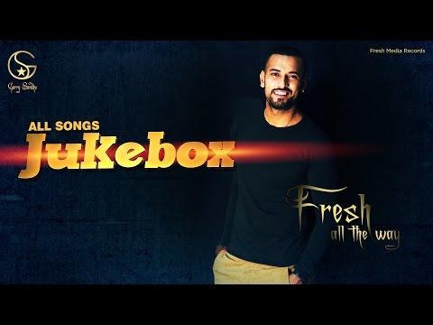 Garry Sandhu - Fresh All the Way | All Songs JukeBox