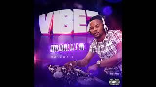 Unbeatable Dj X-One 2019 Mix {UNBEATABLE VIBEZ} Vol 1 African Afrobeats