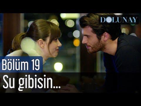 Dolunay 19. Bölüm - Su Gibisin...