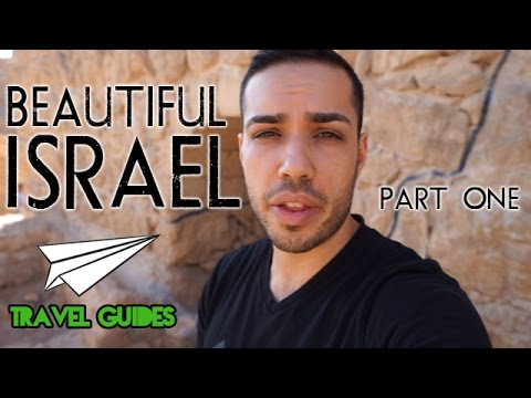 TRAVEL GUIDE TO ISRAEL - Part 1