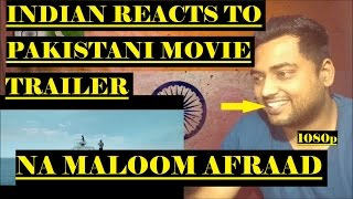 Indian Reacts to Na Maloom Afraad   Pakistani Movie Trailer   [Hindi/Urdu]   1080p