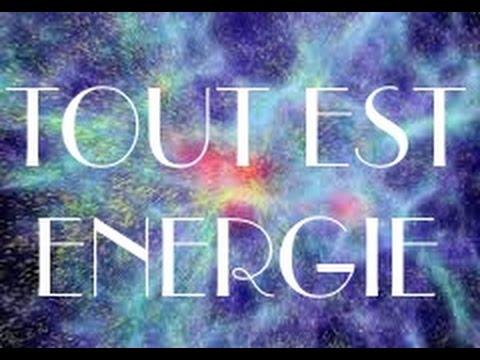 TOUT EST ENERGIE - ATTIREZ A VOUS LE BIEN LE BON LE PUR L'OPULENCE - vos pensées créent