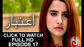 Aitebaar Episode 17