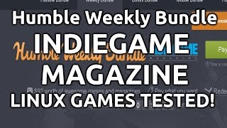 Humble Weekly Indie Game Magazine - Linux Games Tested!