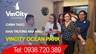 Khai trương nhà mẫu Vincity Ocean Park tại TT GĐ BĐS Times City