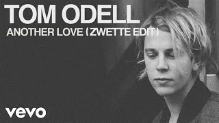 Tom Odell Another Love Zwette Edit Audio