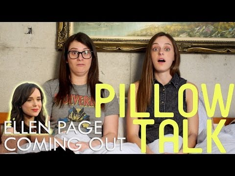 Ellen Page Coming Out - Pillow Talk