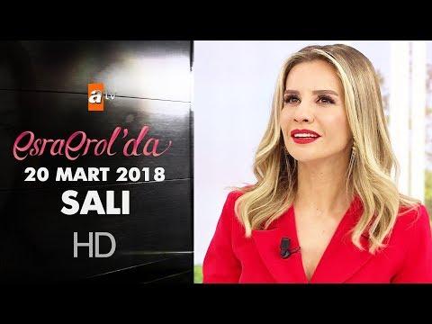 Esra Erol'da 20 Mart 2018 Salı - 572. Bölüm