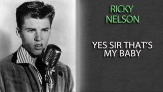 Watch Ricky Nelson Yes Sir Thats My Baby video