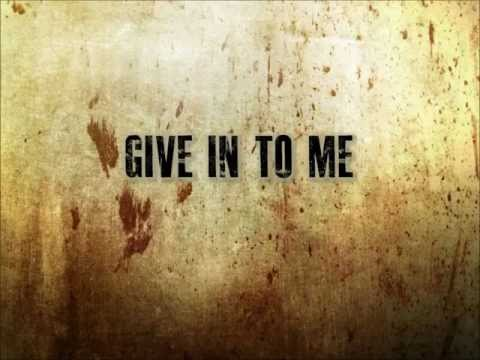 Three Days Grace - Give In To Me