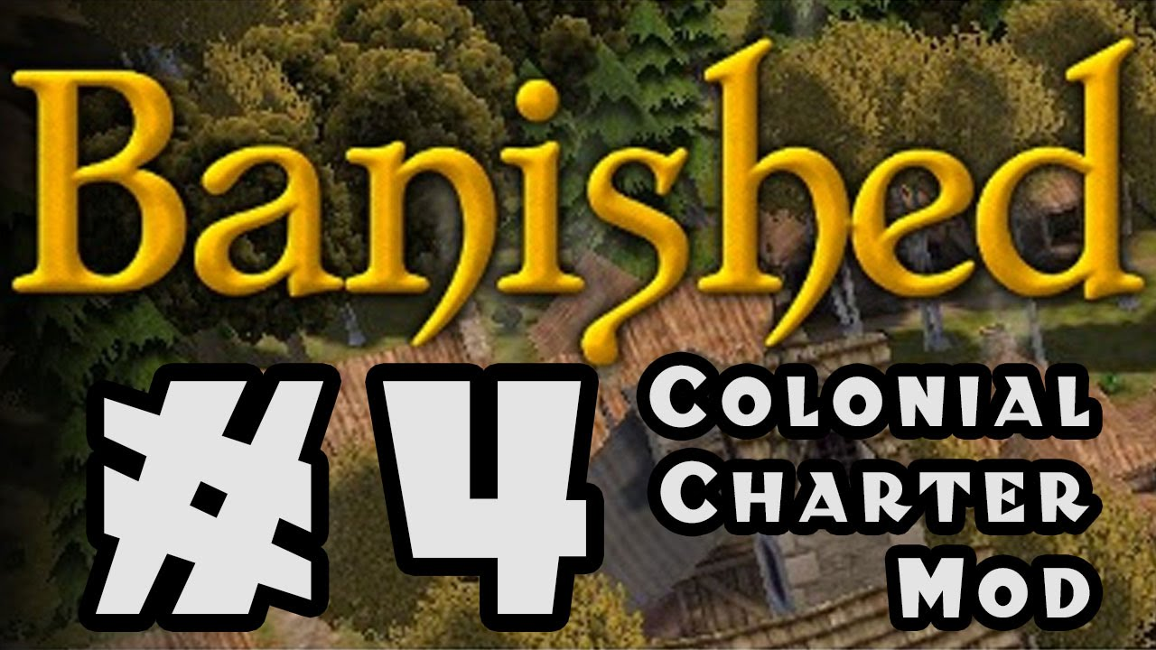 Banished - Colonial Charter Mod - #4 - YouTube