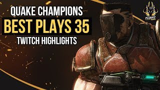 QUAKE CHAMPIONS BEST PLAYS 35 (TWITCH HIGHLIGHTS)