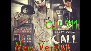 Benny benni - Call 911 (New Version)