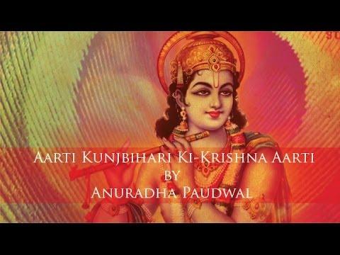 Aarti Kunjbihari Ki-Krishna Aarti by Anuradha Paudwal