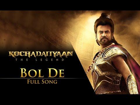 Bol De (Video Song) | Kochadaiiyaan - The Legend