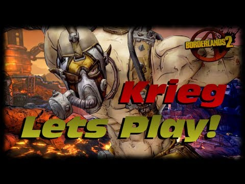 Borderlands 2 Krieg Lets Play Ep 1!  Knuckle Dragger & Cleaning Up The Filth Liarsberg!