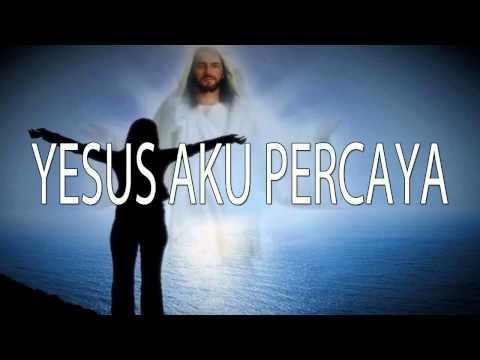 Lagu Rohani Kristen - Yesus Aku Percaya video