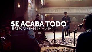 Download Lagu Se Acaba Todo - Jesus Adrian Romero // Video Oficial Gratis STAFABAND