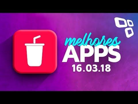 Melhores Apps da Semana para Android e iOS - Review (16/03/2018) - TecMundo