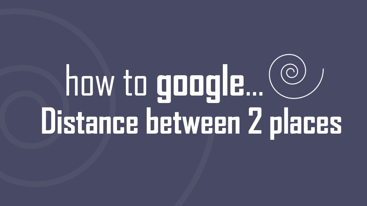 Google Search distance between two places - YouTube