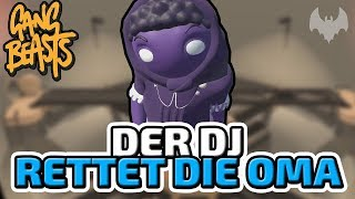 Der DJ rettet die Oma! - ♠ Gang Beasts ♠ - Deutsch German - Dhalucard