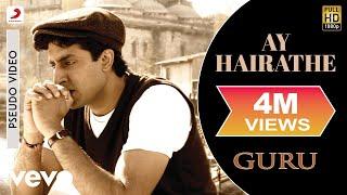 Ay Hairathe - Official Audio Song   Guru   Hariharan  A.R. Rahman   Gulzar