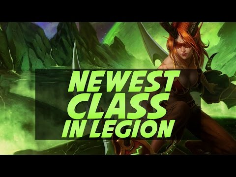 The Latest and Greatest Class of World of Warcraft Legion