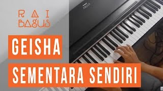 download lagu Sementara Sendiri - Geisha Ost. Single Piano Cover gratis