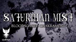 SATURNIAN MIST - Bloodsoaked Chakrament