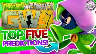 Top 5 PvZGW3 PREDICTIONS! - Plants vs. Zombies: Garden Warfare 3 Discussion