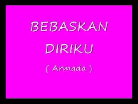 Bebaskan Diriku   ( Armada ) with Lyric