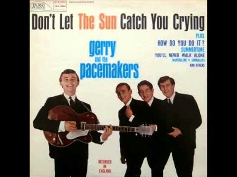 Gerry & The Pacemakers - Dont Let The Sun