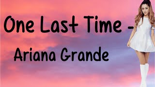 Download Lagu One Last Time (With Lyrics) - Ariana Grande Gratis STAFABAND