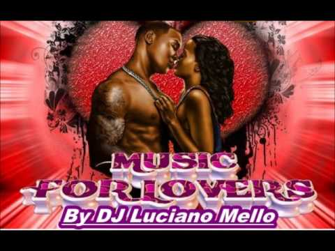 MUSIC FOR LOVERS  BY DJ LUCIANO MELLO