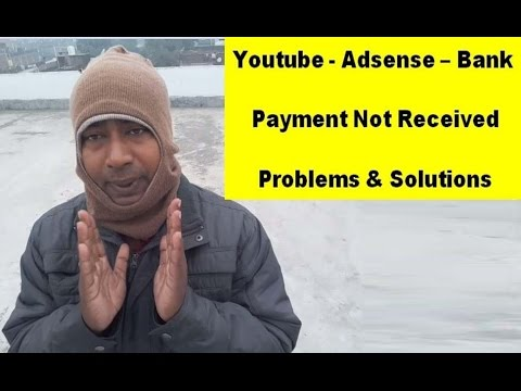 If Youtube - Adsense Payment not received  in Your Bank Then What is the Solution .