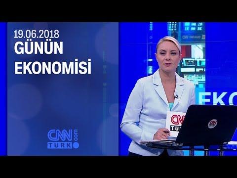 Günün Ekonomisi 19.06.2018 Salı