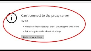 How to fix proxy server error Can