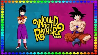 CHICHI PLAYS: WOULD YOU RATHER? FT/ABRIDGED GOKU