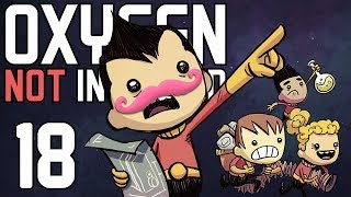 Oxygen Not Included | Part 18 | WE'RE IN SPAAAAAAAACE!!!!