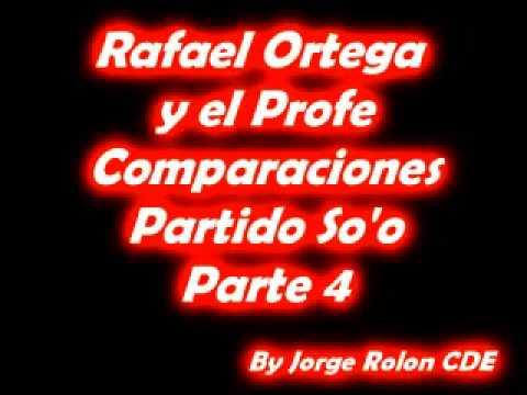 4 Rafael Ortega El Cabezon y El Profe - Comparaciones - Partido So'o