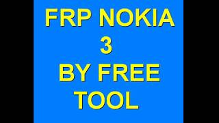 NOKIA 3 (TA-1032 ) FRP RESET REMOVE BYPASS DONE BY FREE TOOL