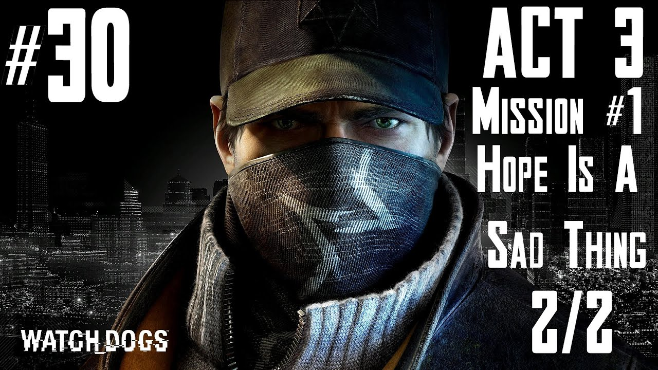 Watch Dogs Hope Is A Sad Thing Walkthrough