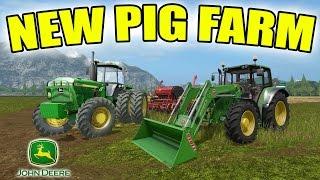 FARMING SIMULATOR 2017 | THE BEGINNING OF A PIG FARM | JOHN DEERE EQUIPMENT ONLY!